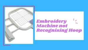 embroidery machine not recognizing hoop