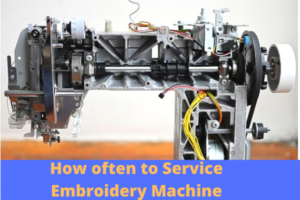 how often to service embroidery machine