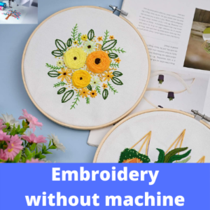 how to embroider without an embroidery machine