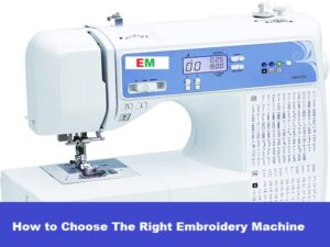 How to Choose The Right Embroidery Machine Guide