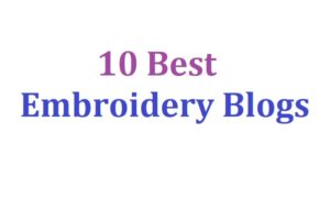 Best Embroidery Blogs