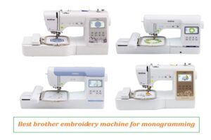Best brother embroidery machine for monogramming