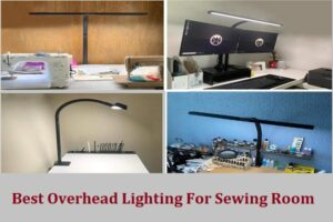 Best Overhead Lighting For Sewing Room