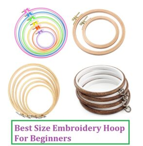 Best Size Embroidery Hoop For Beginners